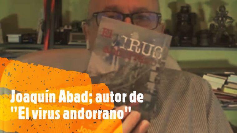 Rafael M. Martos entrevista a Joaquín Abad por el lanzamiento de 'El virus andorrano'