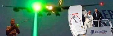Los narcos mexicanos apuntaron un láser al avión del Papa Francisco