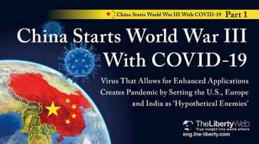 China comienza la Tercera Guerra Mundial con COVID-19 [Parte 1]