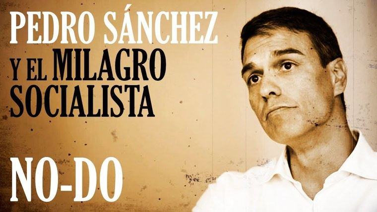 Nuevo NO-DO de Pedro Sánchez y el milagro socialista